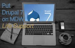 Put Drupal 7 on MDW Life Support