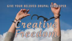 Give your beloved Drupal Developer Creative Freedom